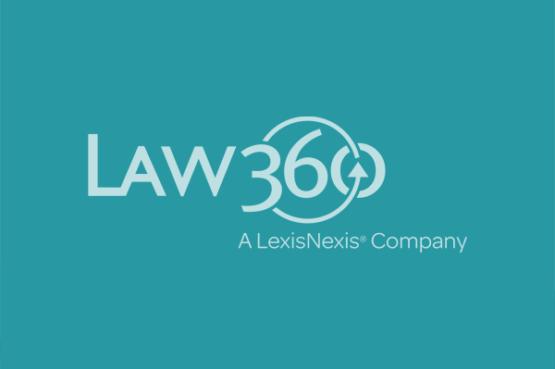 Law 360 a Lexis Nexsis Company